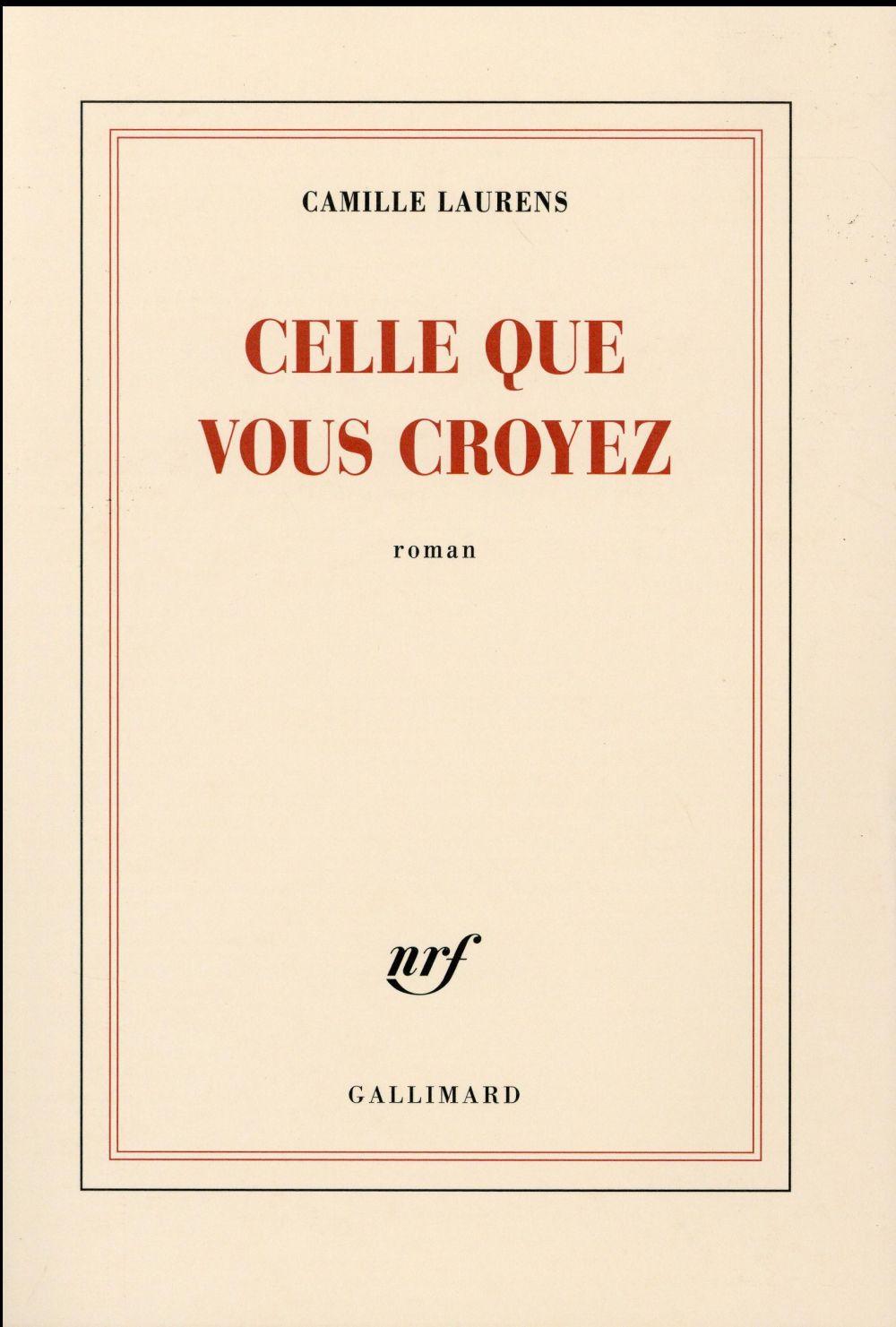 """[Chronique] #43 Club des Explorateurs : Michèle et Anne ont lu  """"Celle que vous croyez"""" de Camille Laurens"""