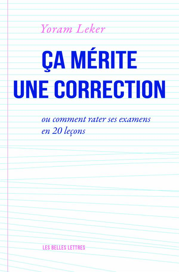 [Finalistes Défi d'écriture]  « Ça mérite une correction, ou comment rater ses examens en 20 leçons »