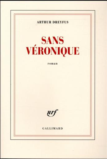 """Pépites de la rentrée littéraire 2017 """"Sans Véronique"""" Arthur Dreyfus"""