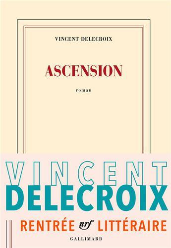 """Ne passez pas à côté de Vincent Delecroix, lisez """"Ascension"""""""