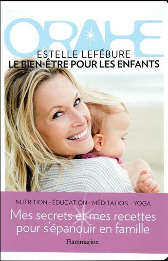 Estelle Lefébure confie ses astuces pour élever ses enfants en beauté