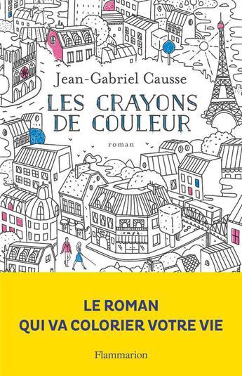 """Un remède anti-grisaille ? """"Les crayons de couleur"""" de Jean-Gabriel Causse, ce livre qui vous fera voir la vie en couleurs !"""