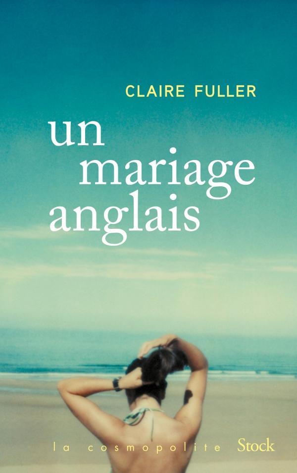"""C'est Le roman de votre printemps """"Un mariage anglais"""" de Claire Fuller (Stock)"""