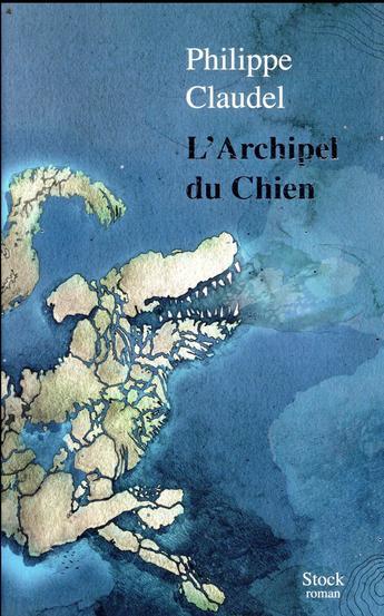 """""""L'archipel du chien"""", le dernier roman de Philippe Claudel, ne vous laissera pas indifférents !"""