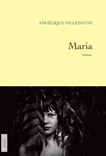 """""""Maria""""d'Angélique Villeneuve, une héroïne inoubliable"""