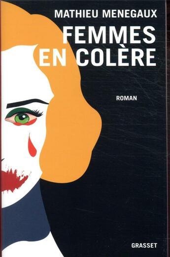 """""""Femmes en colère"""" : le roman choc de Mathieu Menegaux"""