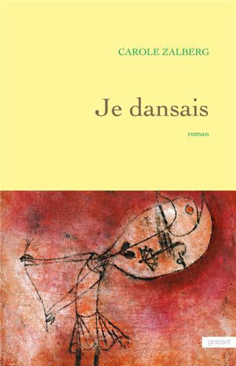 """Pépites de la rentrée littéraire 2017 """"Je dansais"""" de Carole Zalberg"""