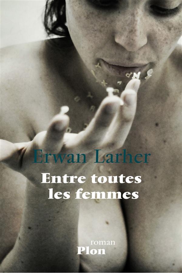 """La chronique #3 du Club des Explorateurs : """"Entre toutes les femmes"""" d'Erwan Larher"""
