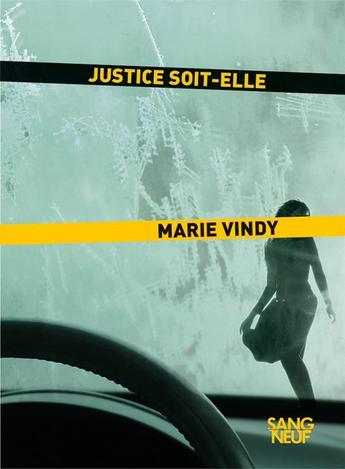 """""""Justice soit-elle"""" de Marie Vindy publié par la nouvelle maison d'éditions Sang Neuf"""