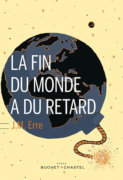 La fin du monde a du retard de J.M. Erre