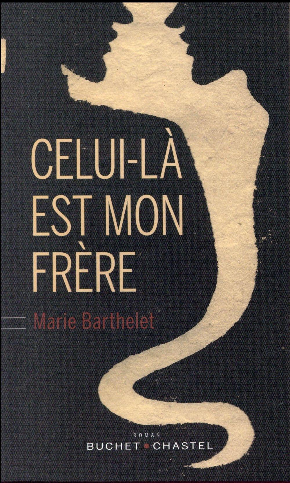 """La critique des lecteurs pour """"Celui-là est mon frère"""" de Marie Barthelet"""