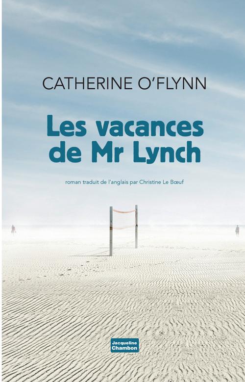 """La chronique #10 du Club des Explorateurs : """"Les vacances de Mr. Lynch"""" de Catherine O'Flynn"""