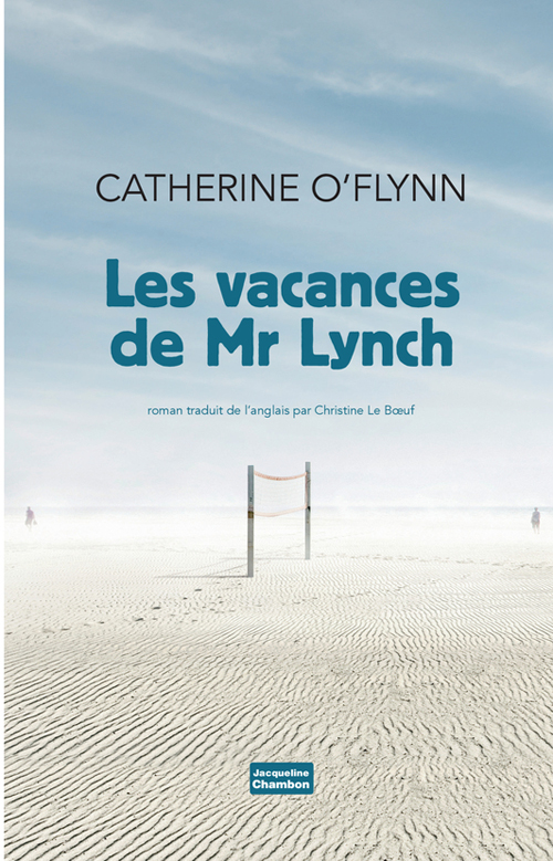 "La chronique #10 du Club des Explorateurs : ""Les vacances de Mr. Lynch"" de Catherine O'Flynn"