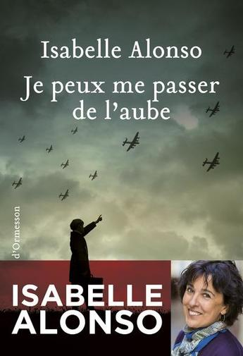 """Lire """"Je peux me passer de l'aube"""" et découvrir l'écriture lumineuse d'Isabelle Alonso"""