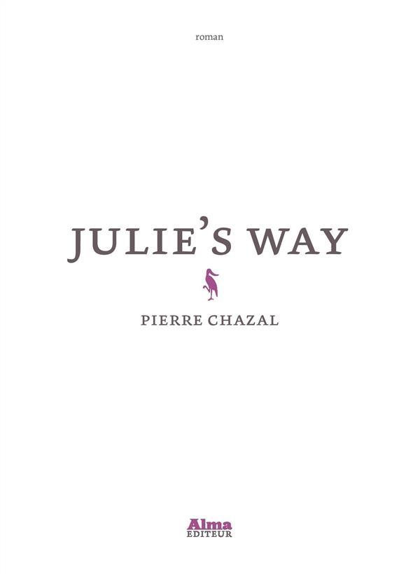 """[Chronique] #54 Club des Explorateurs : Cécile et Marie ont lu """"Julie's way"""" de Pierre Chazal"""