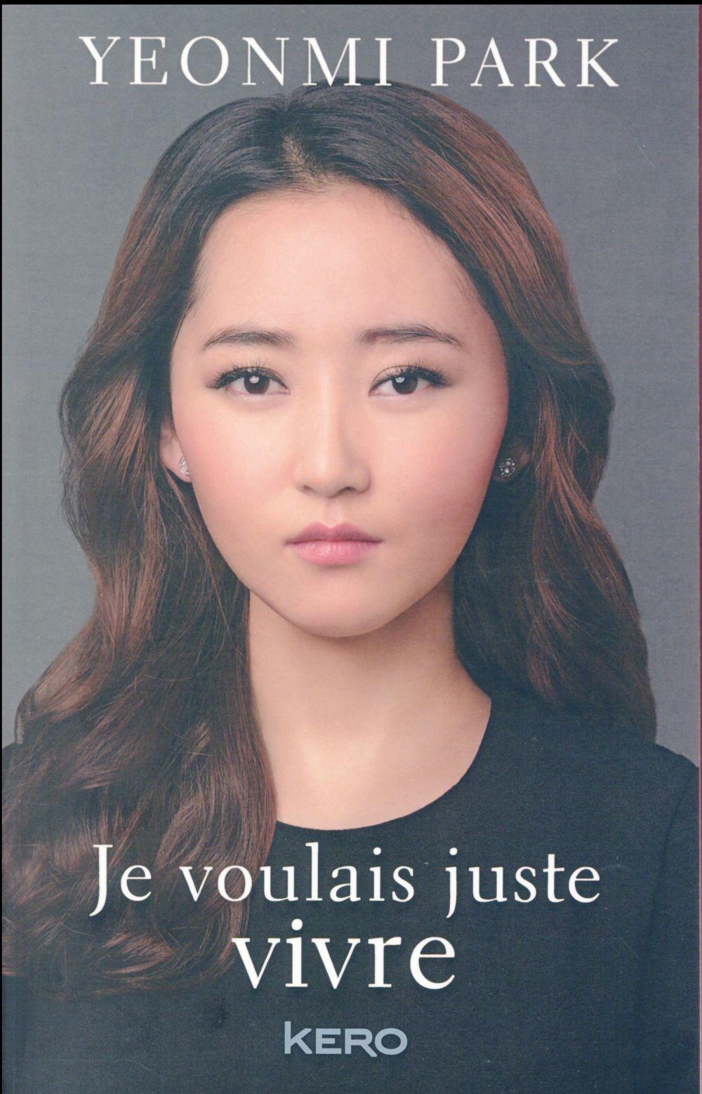 [Chronique] Le magnifique roman de Yeonmi Park, Je voulais juste vivre (Kero)