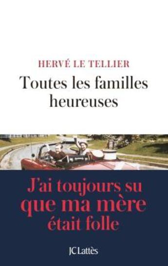 """Un grand secret, une famille...lisez """"Toutes les familles heureuses"""" d'Hervé Le Tellier"""