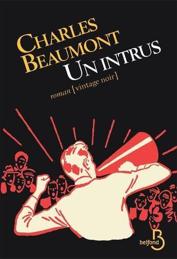 Un intrus, de Charles Beaumont, un roman de la collection Vintage Noir des éditions Belfond