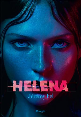 Helena, de Jeremy Fel, un roman qui divise