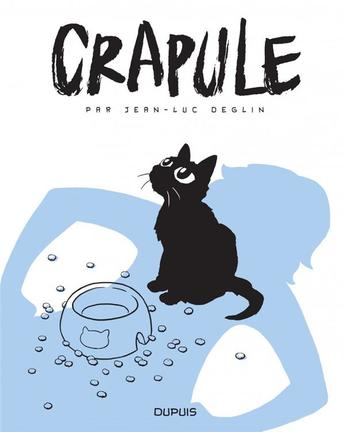 """Vous qui aimez les chats ou rêvez d'en avoir un, cette """"Crapule"""" de Jean-Luc Deglin est pour vous !"""