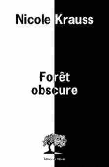 """""""Forêt obscure"""" de Nicole Krauss : stimulant ou frustrant ?"""
