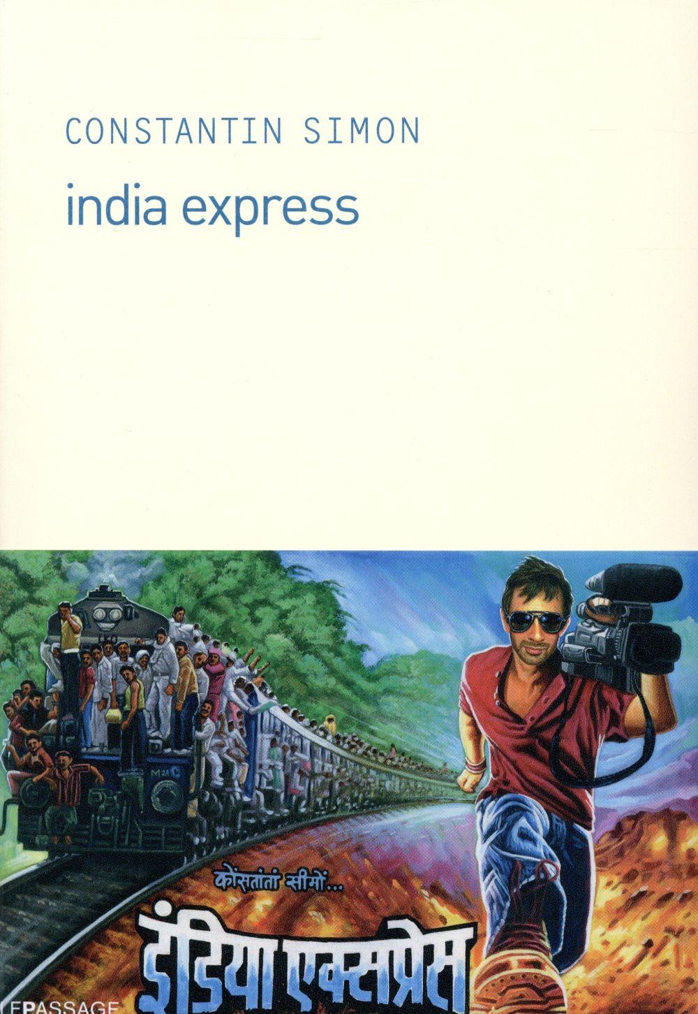 """La chronique #7 du Club des Explorateurs : """"India Express"""" de Constantin Simon"""