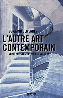 Entretien avec Benjamin Olivennes : Les métamorphoses de l'art contemporain