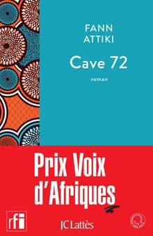 On aime, on vous fait gagner « Cave 72 », le premier roman de Fann Attiki