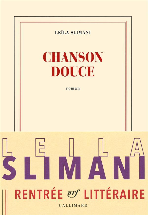 """La critique des lecteurs pour """"Chanson douce""""  Leïla Slimani (Gallimard)"""