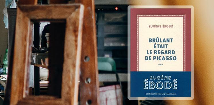 """""""Brûlant était le regard de Picasso"""" : la fresque d'Eugène Ebodé"""