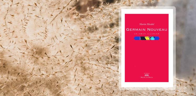 La gloire, enfin, pour le peintre poète Germain Nouveau, ami de Rimbaud !