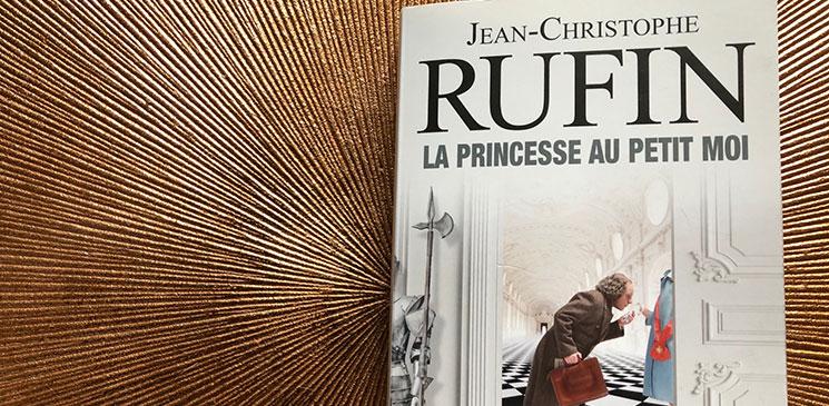"""Scandale dans la principauté : Jean-Christophe Rufin part à la recherche de """"La Princesse au petit moi"""""""
