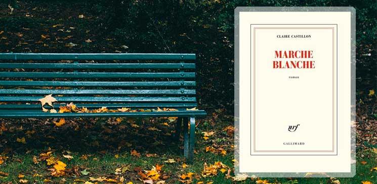 """Extrêmement fort, incroyablement proche de nous, """"Marche Blanche"""" est le nouveau roman de Claire Castillon"""
