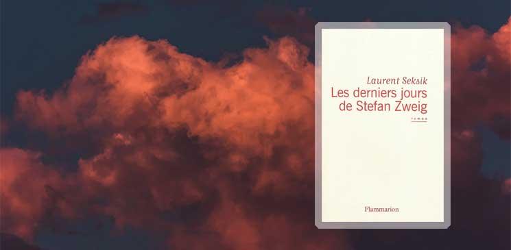 """""""Les Derniers Jours de Stefan Zweig"""" de Laurent Seksik"""