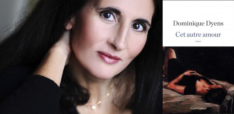 """Pour ou contre le nouveau roman de Dominique Dyens """"Cet autre amour"""" ?"""