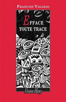 """""""Efface toute trace"""", l'enthousiasmant nouveau roman de François Vallejo - Rentrée littéraire 2020"""