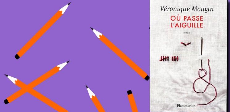 """""""Où passe l'aiguille"""", un très beau roman plein d'humour et de délicatesse"""