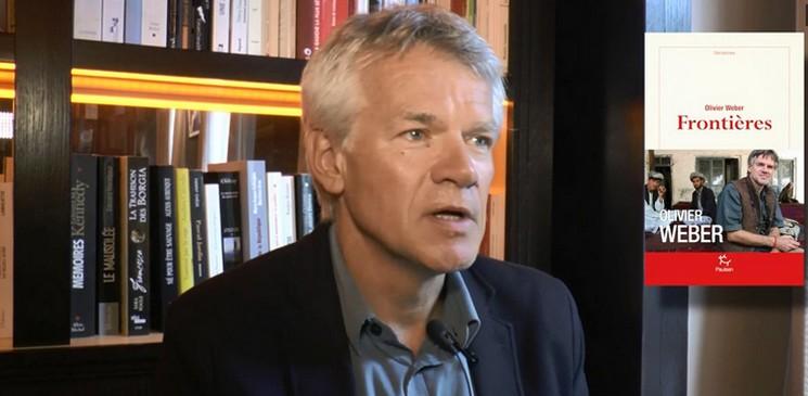 """""""Frontières"""" le dernier livre Olivier Weber à découvrir de toute urgence !"""
