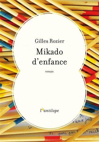 """""""Mikado d'enfance"""", de Gilles Rozier - Explorateurs de la rentrée littéraire"""