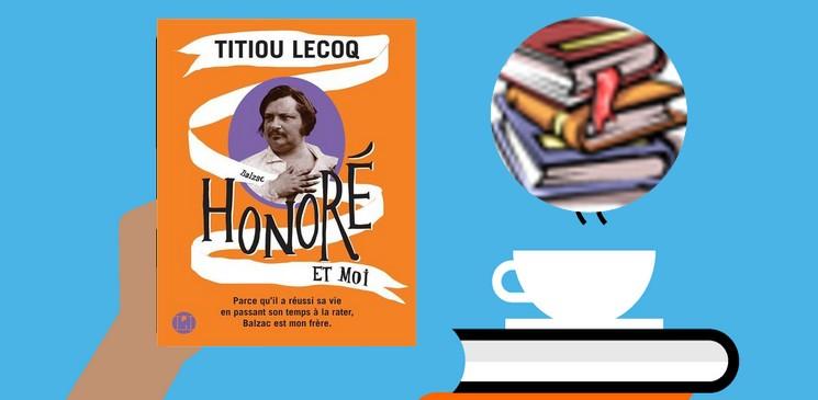 """""""Honoré et moi"""", une biographie pleine d'humour d'Honoré de Balzac"""