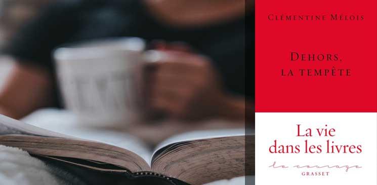 """Entretien avec Clémentine Mélois pour """"Dehors, la tempête"""" : « Parler de soi, parler de la lecture, c'est parler à tous les lecteurs »"""
