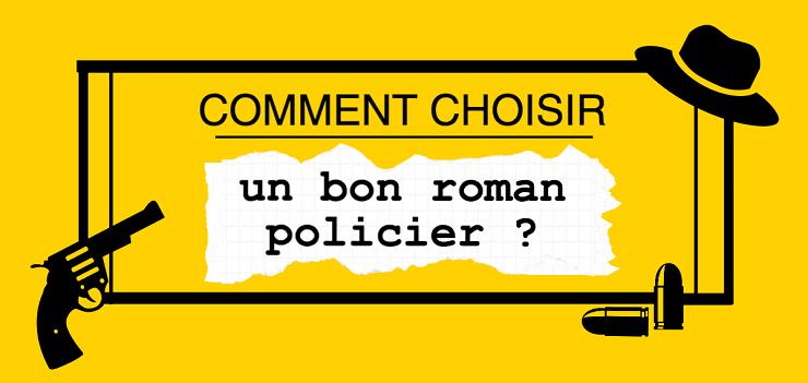 Choisir un bon roman policier : quels critères prendre en compte ?