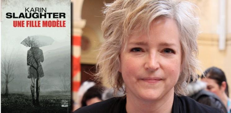 """""""Une fille modèle"""" de Karin Slaughter, un roman puissant qui va vous embarquer !"""