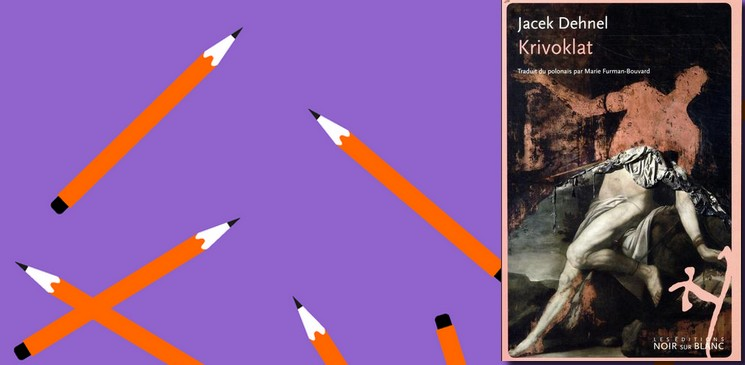 Découvrir un roman différent, un monologue pas banal, avec Krivoklat de Jacek Dehnel (Noir sur Blanc)