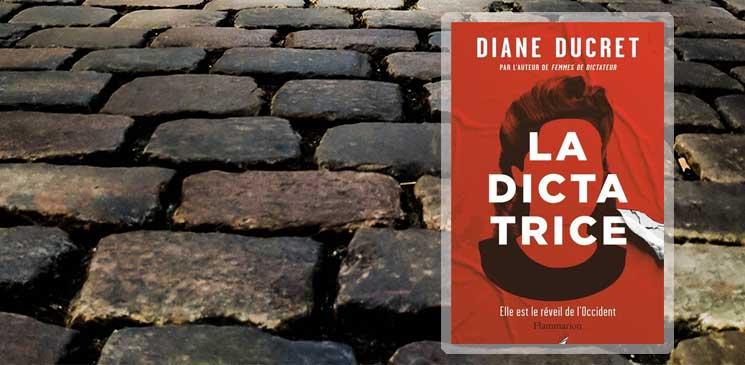 """On aime, on vous fait gagner """"La Dictatrice"""", de Diane Ducret"""