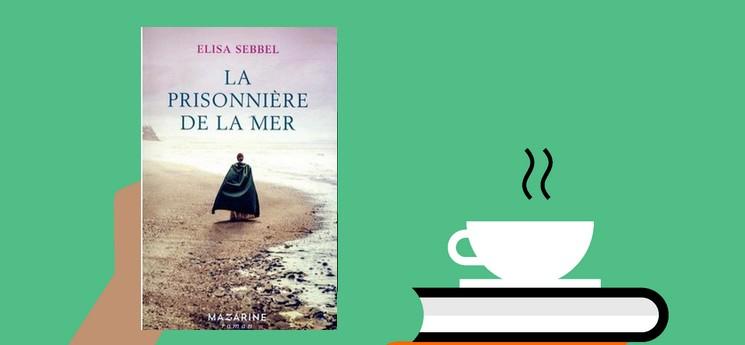 """""""La prisonnière de la mer"""", un roman historique au cœur de l'époque napoléonienne"""
