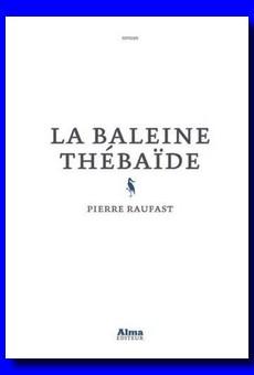 """""""La baleine thébaïde"""" de Pierre Raufast [Club des Explorateurs #71]"""