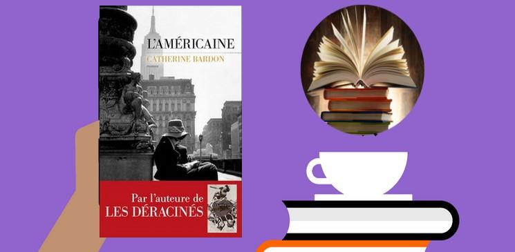 """""""L'Américaine"""" de Catherine Bardon aux éditions Les Escales, un vrai coup de cœur de notre lectrice du mois"""