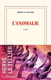 """Hervé Le Tellier décrypte pour vous """"L'anomalie"""" : """"Ce n'est qu'en le finissant que je me suis rendu compte qu'il était inclassable"""""""