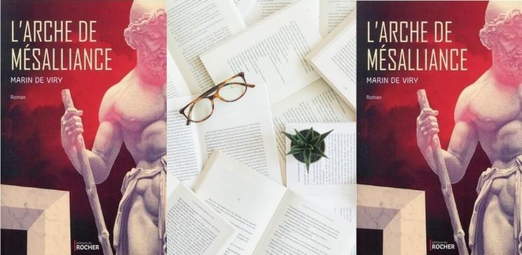 """Chronique du roman """"L'arche de mésalliance"""", de Marin De Viry – Palmarès de la rentrée littéraire 2021"""